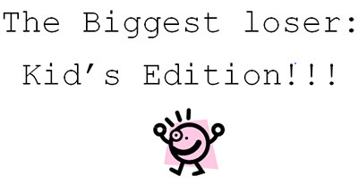 The Biggest Loser:  Kid�s Edition Kicking Off in May