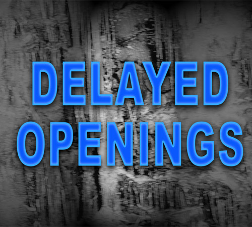 Delayed Openings on Tuesday, February 16