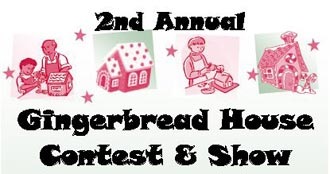 2nd Annual Gingerbread House Contest & Show