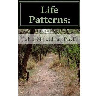 Dr. John Mauldin, Psychologist Releases Book 'Life Patterns:'