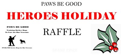 Paws Be Good Heroes Holiday Raffle
