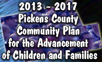 Highlights from the 2013–2017 Pickens County Community Plan for the Advancement of Children and Families