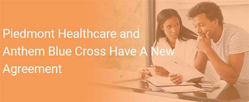 Piedmont Healthcare and Anthem Blue Cross Blue Shield Sign Agreement