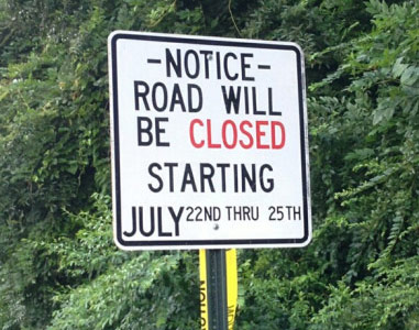 NOTICE - ROAD CLOSINGS JULY 22-25