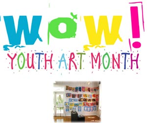 Wow! Youth Art Month is NOW !!!