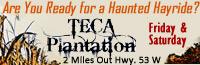 Teca Plantation Haunted Hayride on Friday & Saturday